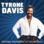 Tyrone Davis - Original Brunswick Hit Recordings